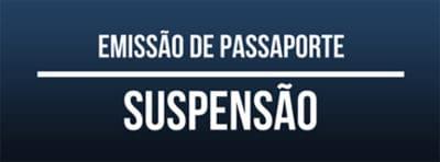 suspensao da emissao de passaportes